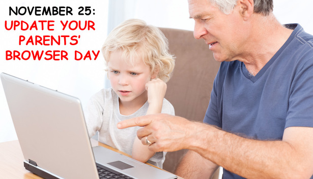 Update Your Parents' Browser Day